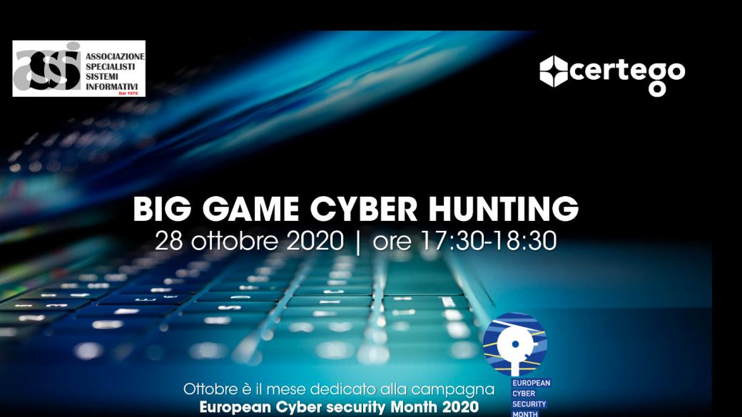 28 Ottobre – ASSI – Big game cyber hunting: Strategie di attacco e modelli di difesa